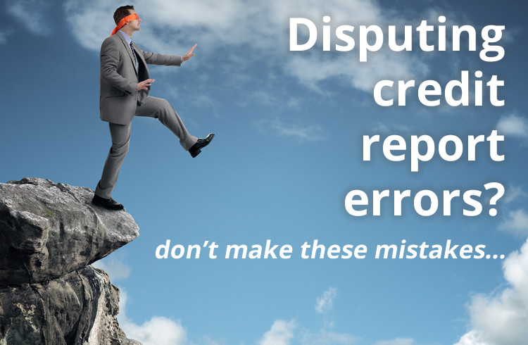 common-mistakes-disputing-credit-report-errors