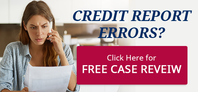 Credit Report Errors? Click Here for a Free Case Review